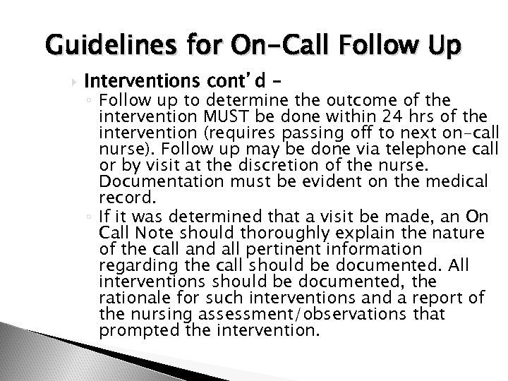 Guidelines for On-Call Follow Up Interventions cont'd – ◦ Follow up to determine the