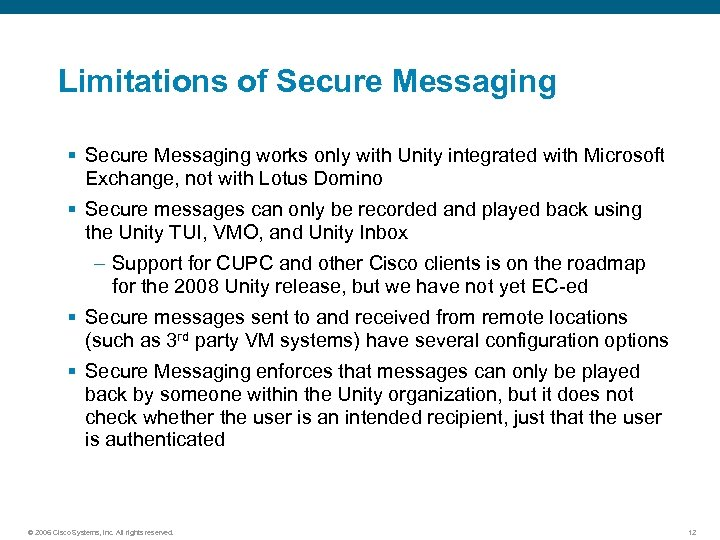 Limitations of Secure Messaging § Secure Messaging works only with Unity integrated with Microsoft