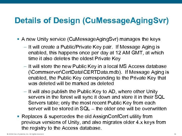 Details of Design (Cu. Message. Aging. Svr) § A new Unity service (Cu. Message.