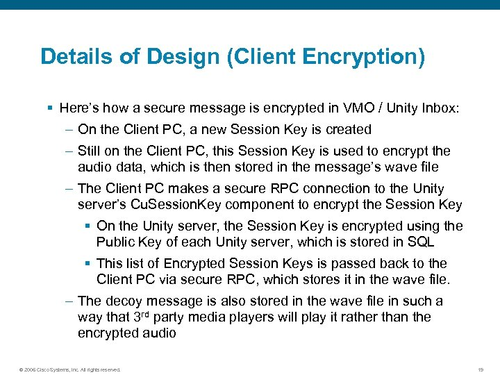 Details of Design (Client Encryption) § Here's how a secure message is encrypted in