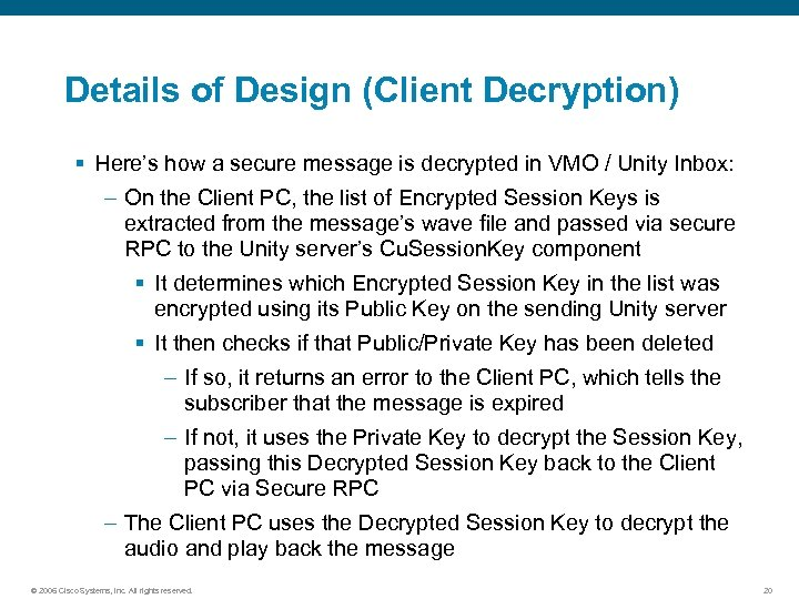 Details of Design (Client Decryption) § Here's how a secure message is decrypted in