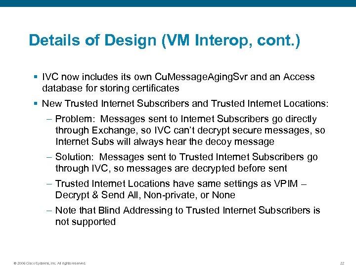 Details of Design (VM Interop, cont. ) § IVC now includes its own Cu.