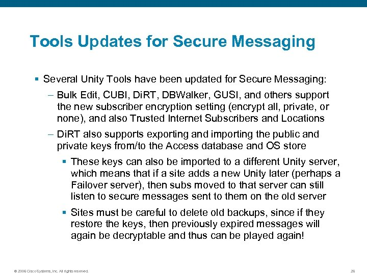 Tools Updates for Secure Messaging § Several Unity Tools have been updated for Secure