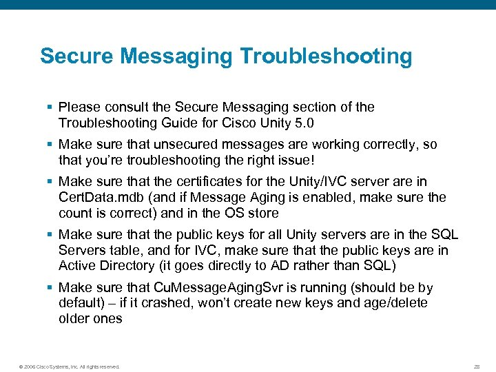 Secure Messaging Troubleshooting § Please consult the Secure Messaging section of the Troubleshooting Guide