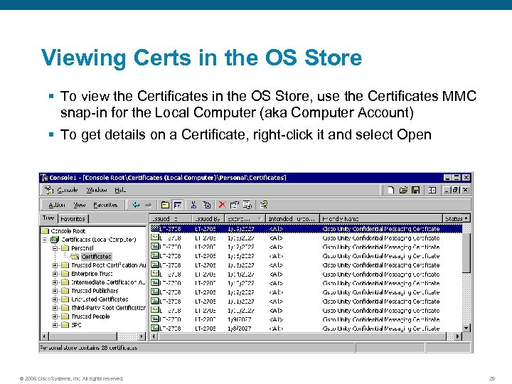 Viewing Certs in the OS Store § To view the Certificates in the OS