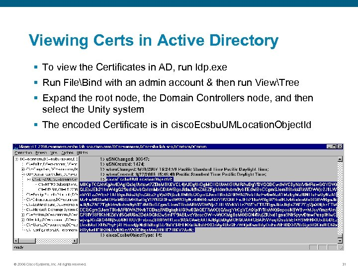 Viewing Certs in Active Directory § To view the Certificates in AD, run ldp.