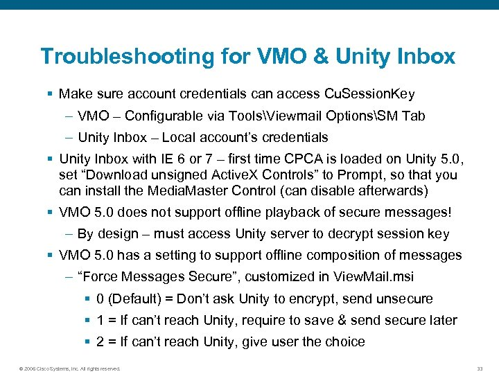 Troubleshooting for VMO & Unity Inbox § Make sure account credentials can access Cu.