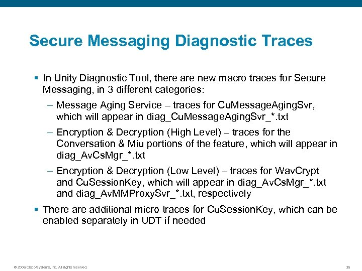 Secure Messaging Diagnostic Traces § In Unity Diagnostic Tool, there are new macro traces