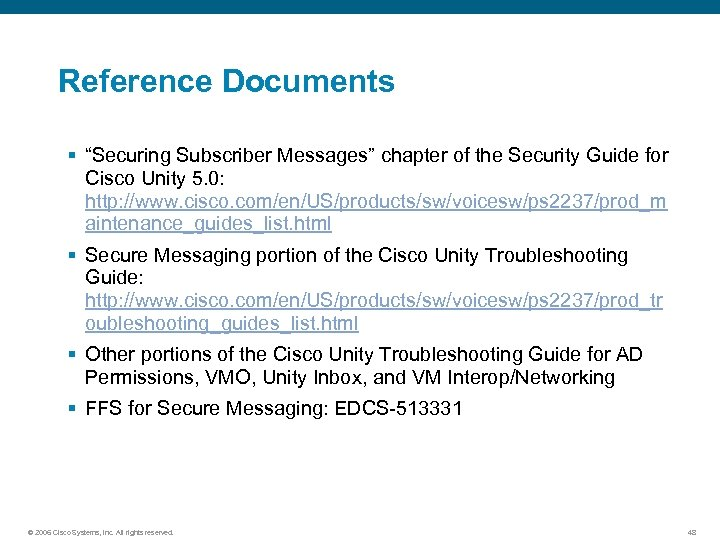 """Reference Documents § """"Securing Subscriber Messages"""" chapter of the Security Guide for Cisco Unity"""