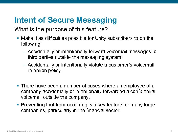 Intent of Secure Messaging What is the purpose of this feature? § Make it