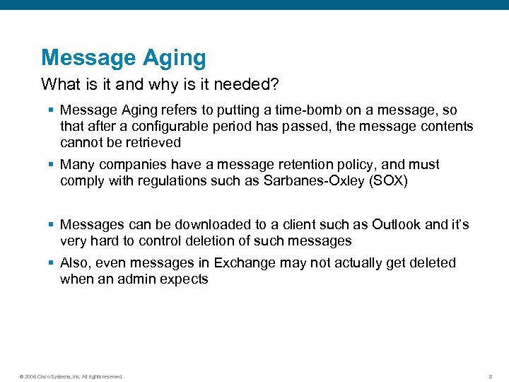 Message Aging What is it and why is it needed? § Message Aging refers