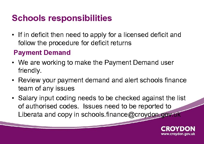 Schools responsibilities • If in deficit then need to apply for a licensed deficit