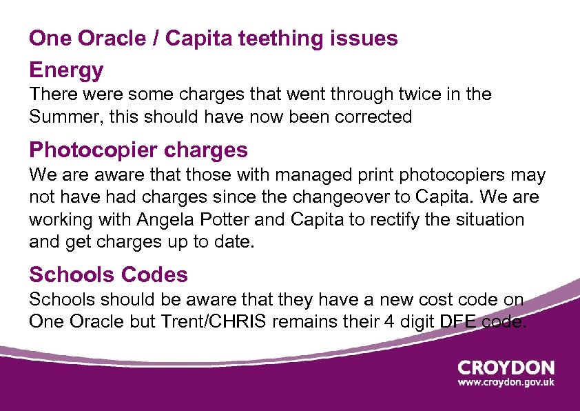 One Oracle / Capita teething issues Energy There were some charges that went through