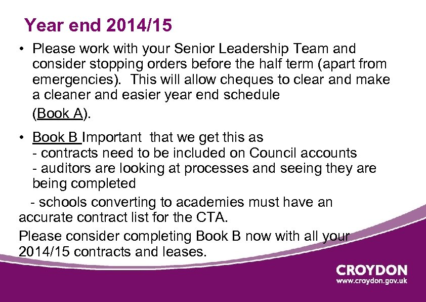 Year end 2014/15 • Please work with your Senior Leadership Team and consider stopping