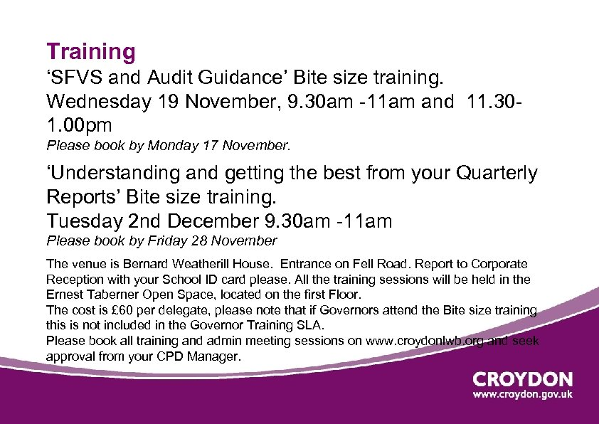 Training 'SFVS and Audit Guidance' Bite size training. Wednesday 19 November, 9. 30 am