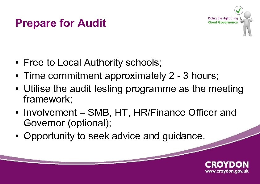 Prepare for Audit • Free to Local Authority schools; • Time commitment approximately 2