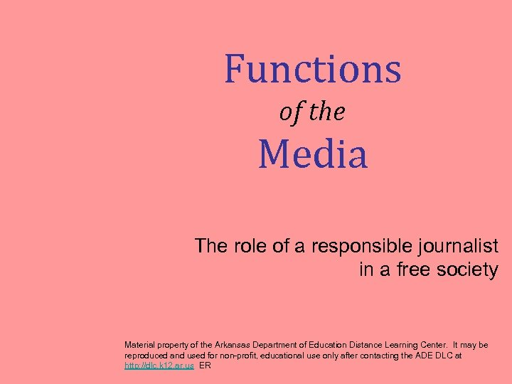 Functions of the Media The role of a responsible journalist in a free society