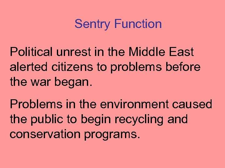 Sentry Function Political unrest in the Middle East alerted citizens to problems before the