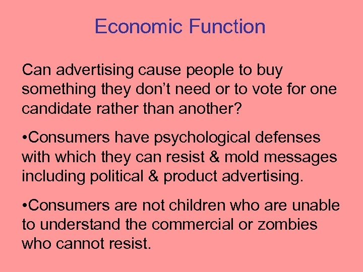 Economic Function Can advertising cause people to buy something they don't need or to