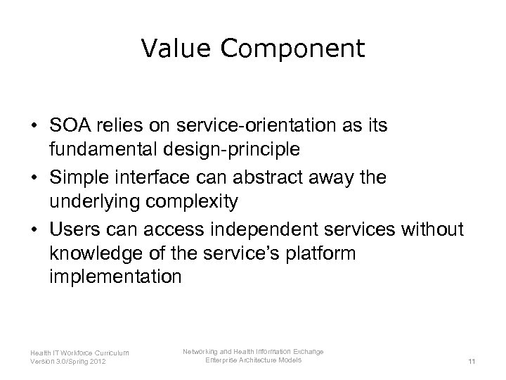 Value Component • SOA relies on service-orientation as its fundamental design-principle • Simple interface