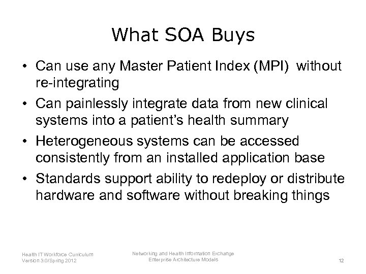 What SOA Buys • Can use any Master Patient Index (MPI) without re-integrating •