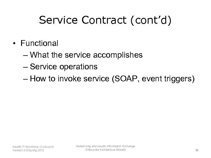 Service Contract (cont'd) • Functional – What the service accomplishes – Service operations –