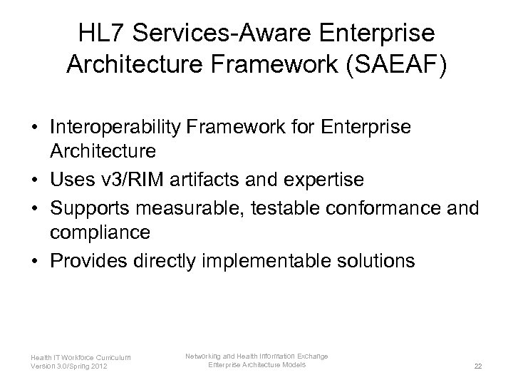 HL 7 Services-Aware Enterprise Architecture Framework (SAEAF) • Interoperability Framework for Enterprise Architecture •
