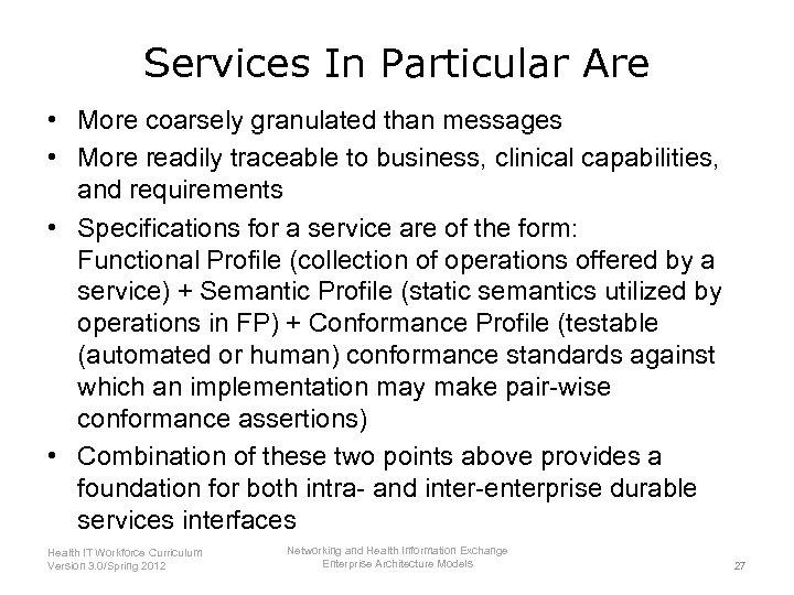 Services In Particular Are • More coarsely granulated than messages • More readily traceable