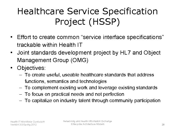 "Healthcare Service Specification Project (HSSP) • Effort to create common ""service interface specifications"" trackable"