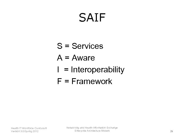 SAIF S = Services A = Aware I = Interoperability F = Framework Health