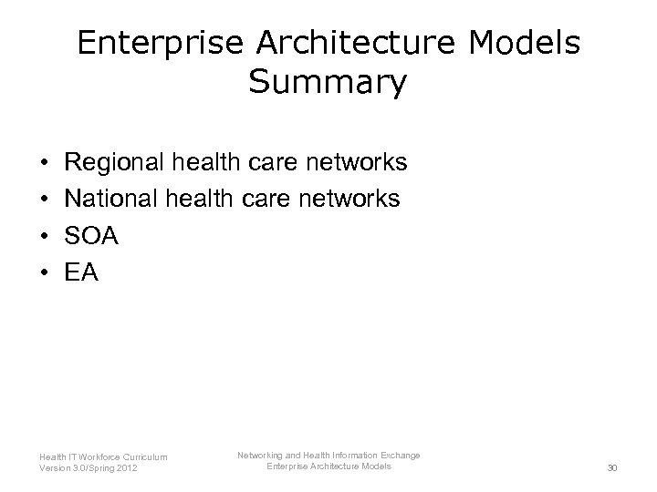 Enterprise Architecture Models Summary • • Regional health care networks National health care networks