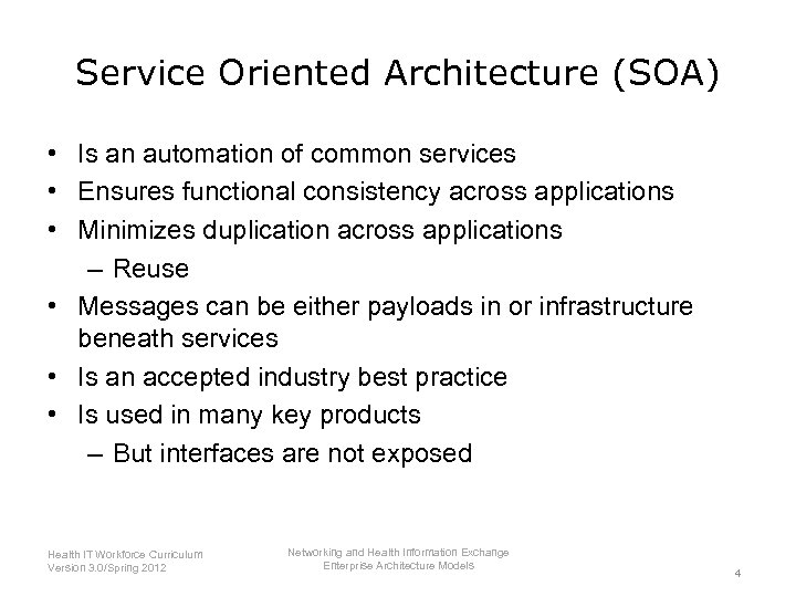 Service Oriented Architecture (SOA) • Is an automation of common services • Ensures functional