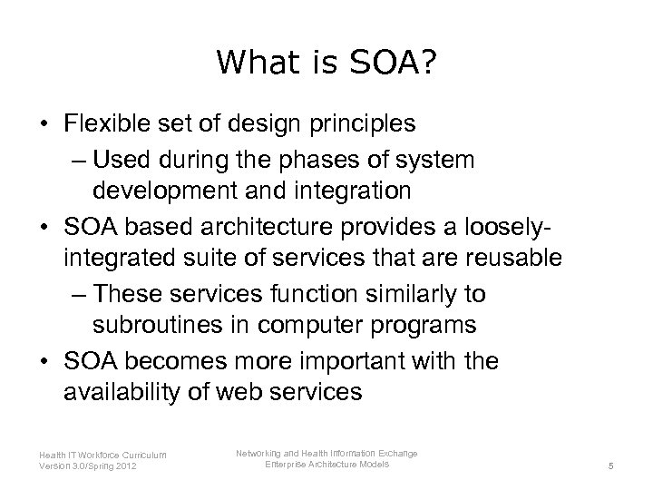 What is SOA? • Flexible set of design principles – Used during the phases
