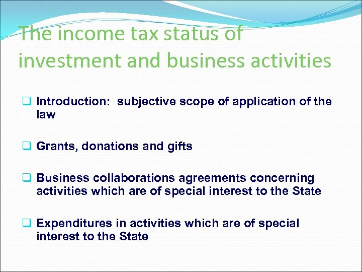 The income tax status of investment and business activities q Introduction: subjective scope of