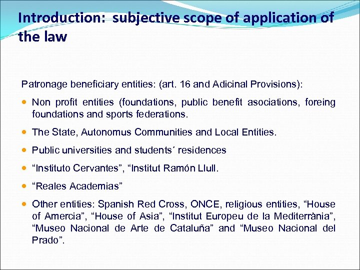 Introduction: subjective scope of application of the law Patronage beneficiary entities: (art. 16 and