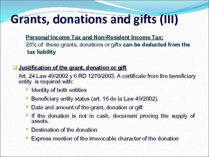 Grants, donations and gifts (III) Personal Income Tax and Non-Resident Income Tax: 25% of
