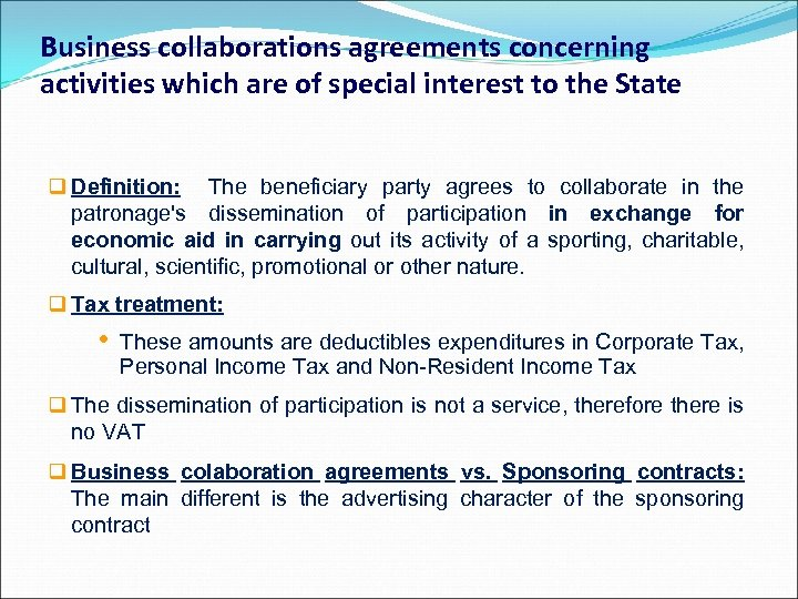 Business collaborations agreements concerning activities which are of special interest to the State q