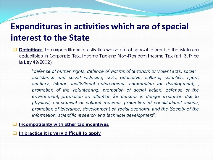Expenditures in activities which are of special interest to the State q Definition: The