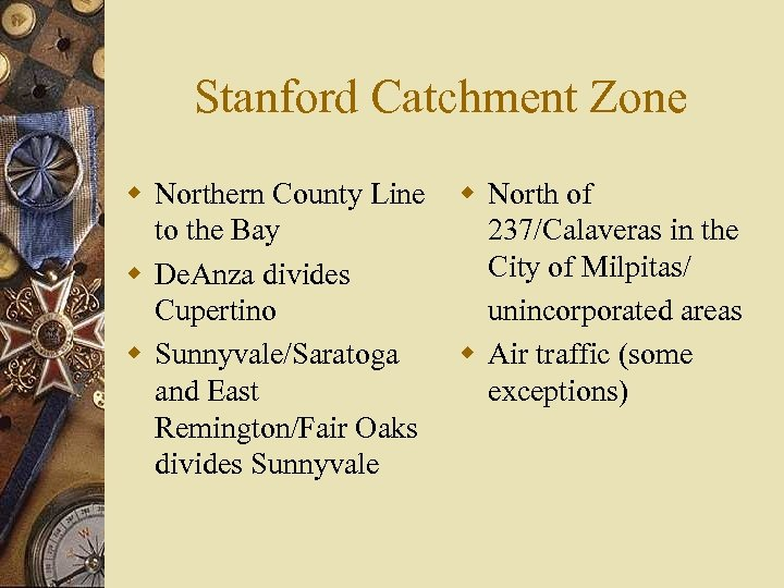 Stanford Catchment Zone w Northern County Line to the Bay w De. Anza divides