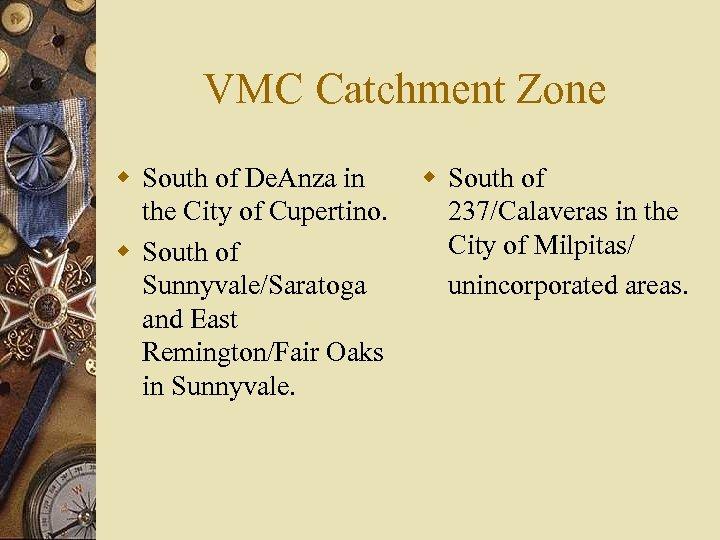 VMC Catchment Zone w South of De. Anza in the City of Cupertino. w