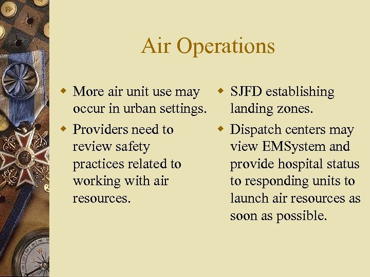 Air Operations w More air unit use may w SJFD establishing occur in urban