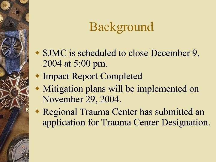 Background w SJMC is scheduled to close December 9, 2004 at 5: 00 pm.
