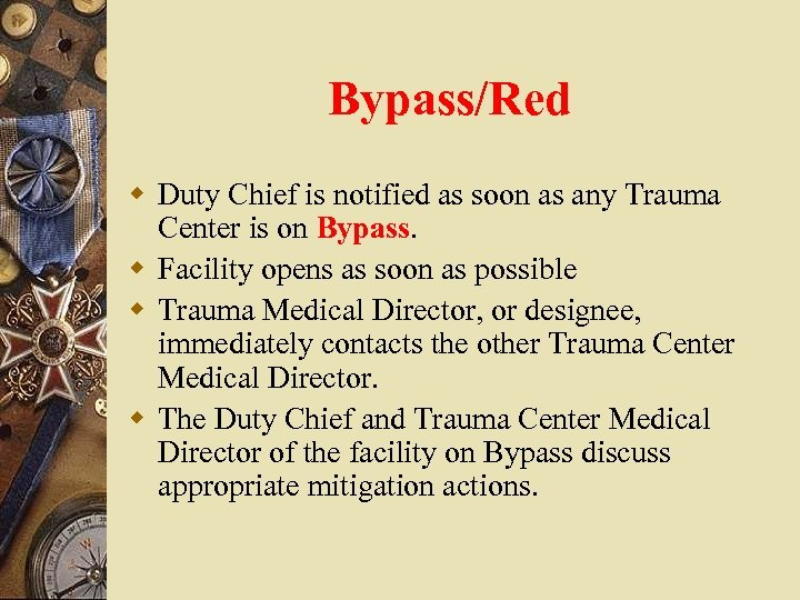 Bypass/Red w Duty Chief is notified as soon as any Trauma Center is on
