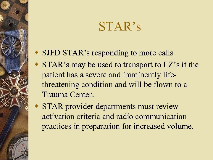 STAR's w SJFD STAR's responding to more calls w STAR's may be used to