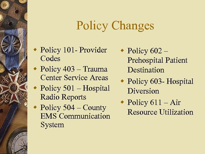 Policy Changes w Policy 101 - Provider Codes w Policy 403 – Trauma Center