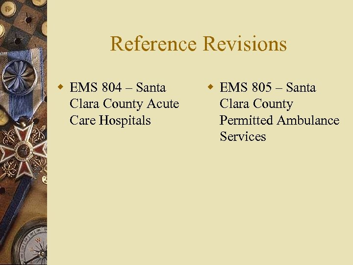 Reference Revisions w EMS 804 – Santa Clara County Acute Care Hospitals w EMS