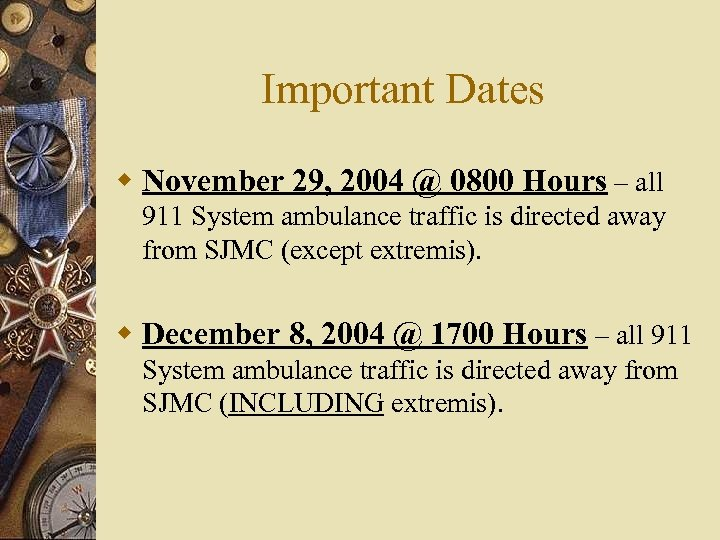 Important Dates w November 29, 2004 @ 0800 Hours – all 911 System ambulance