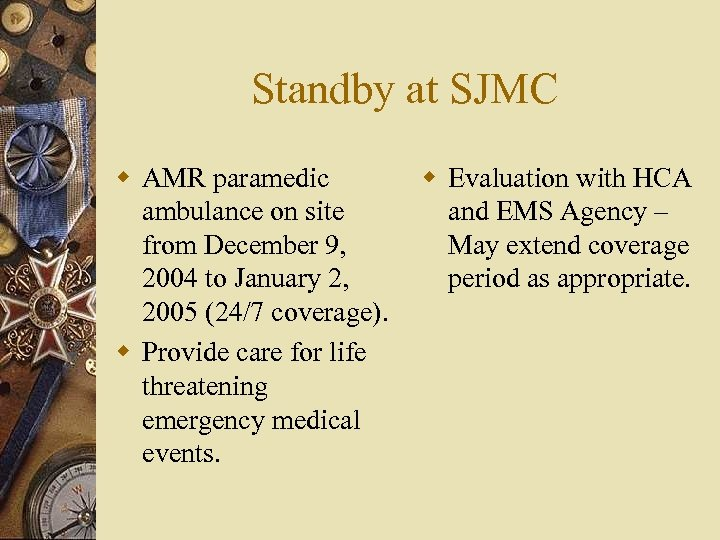 Standby at SJMC w AMR paramedic ambulance on site from December 9, 2004 to