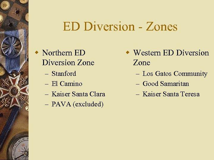 ED Diversion - Zones w Northern ED Diversion Zone – – Stanford El Camino