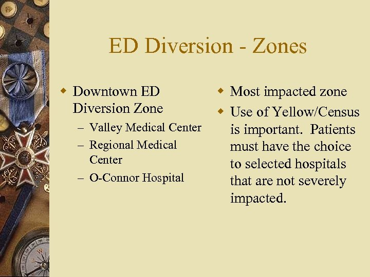 ED Diversion - Zones w Downtown ED Diversion Zone – Valley Medical Center –
